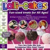 Lolli-Cakes- Make the Fun-sized treats for All Ages!